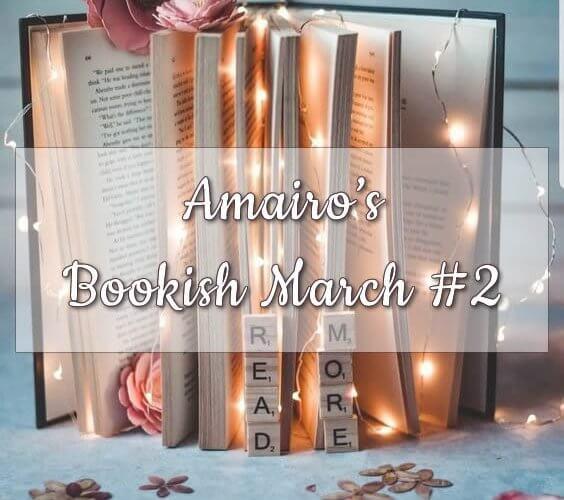 Amairo's Bookish March #2