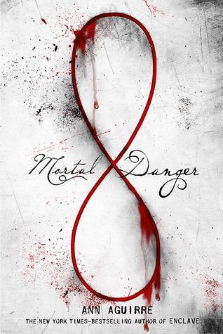 Ann Aguirre – Mortal Danger