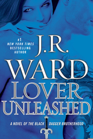 J.R. Ward – Lover Unleashed