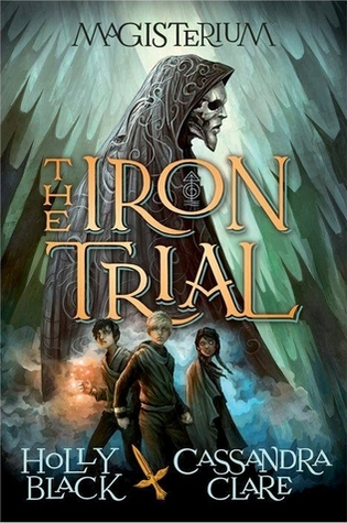Holly Black & Cassandra Clare – The Iron Trial