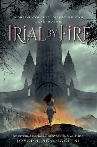 Josephine Angelini – Trial by Fire