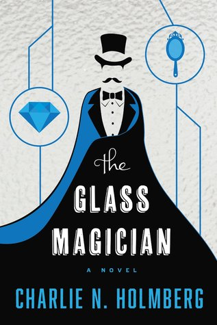 Charlie N. Holmberg – The Glass Magician
