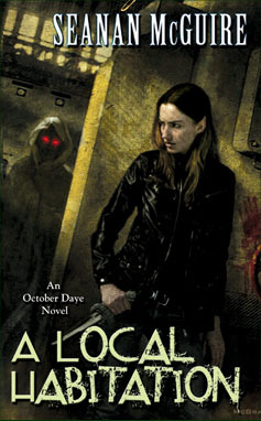 Seanan McGuire – A Local Habitation