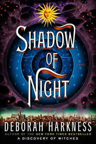 Deborah Harkness – Shadow of Night