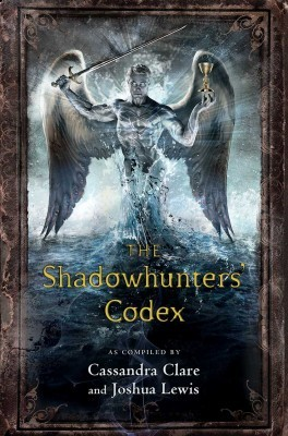 Cassandra Clare – The Shadowhunter's Codex