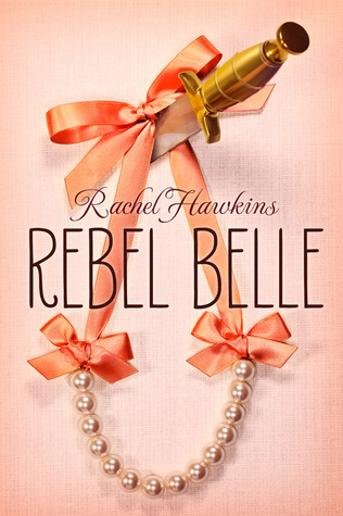 Rachel Hawkins – Rebel Belle