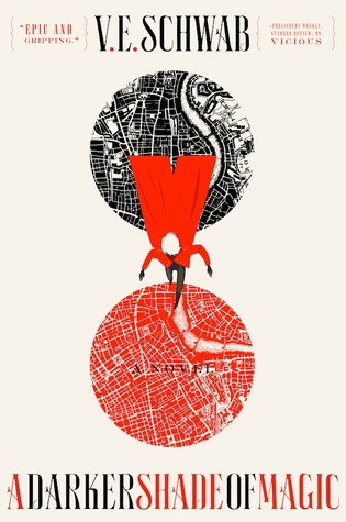 V.E. Schwab – A Darker Shade of Magic