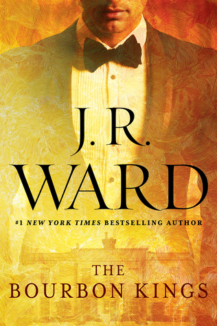 J.R. Ward – The Bourbon Kings