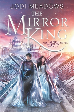 Jodi Meadows – The Mirror King