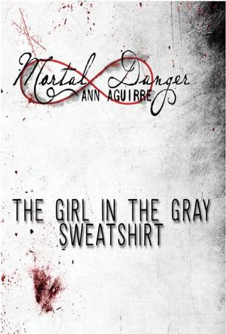 Ann Aguirre – The Girl in the Gray Sweatshirt