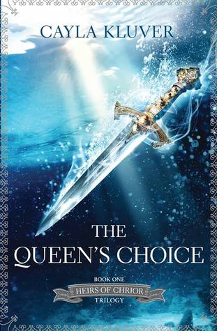 Cayla Kluver – The Queen's Choice