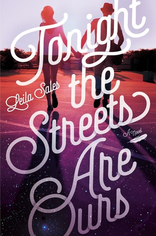 Leila Sales – Tonight the Streets Are Ours
