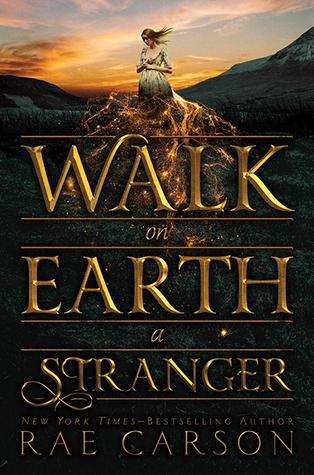 Rae Carson – Walk on Earth a Stranger