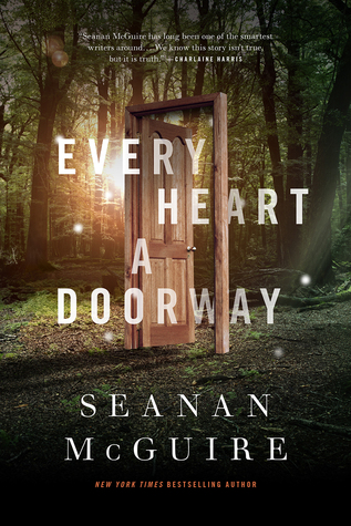 Seanan McGuire – Every Heart a Doorway