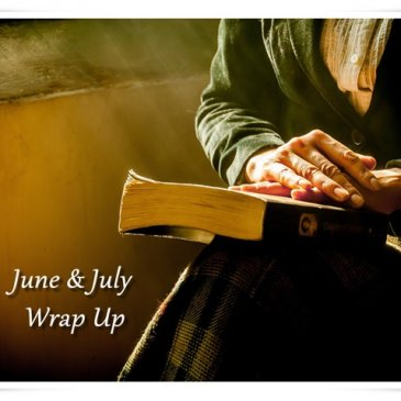 June & July Wrap Up
