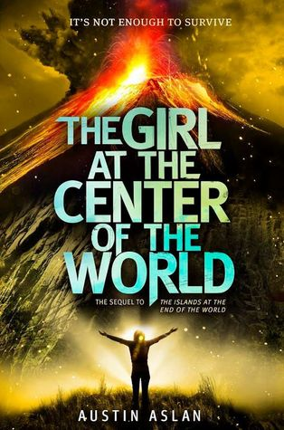 Austin Aslan – The Girl at the Center of the World