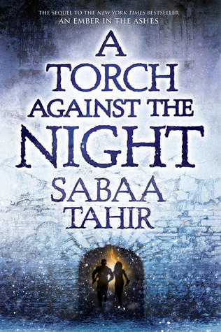 Sabaa Tahir – A Torch Against the Night