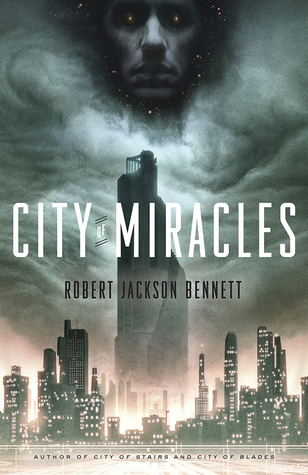 Robert Jackson Bennett – City of Miracles
