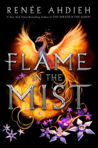 Renee Ahdieh – Flame in the Mist