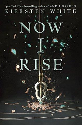 Kiersten White – Now I Rise