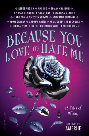 Because You Love to Hate Me: 13 Tales of Villainy Anthology