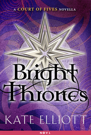 Kate Elliott – Bright Thrones
