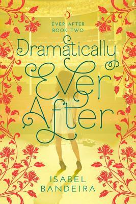 Isabel Bandeira – Dramatically Ever After