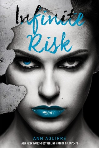 Ann Aguirre – Infinite Risk