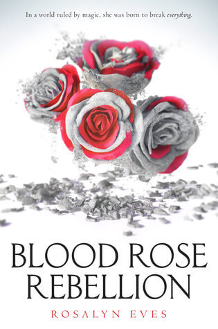 Rosalyn Eves – Blood Rose Rebellion