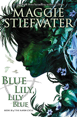 Maggie Stiefvater – Blue Lily, Lily Blue