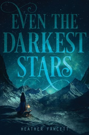 Heather Fawcett – Even the Darkest Stars