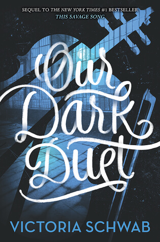 Victoria Schwab – Our Dark Duet