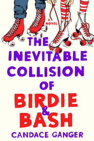 Candace Ganger – The Inevitable Collision of Birdie & Bash