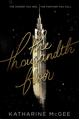 Katharine McGee – The Thousandth Floor
