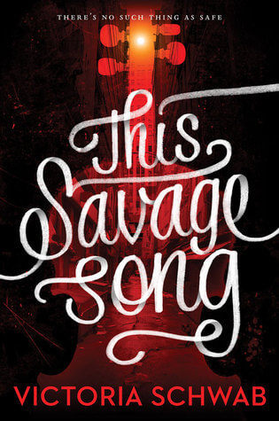 Victoria Schwab – This Savage Song