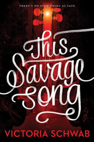 Victoria Schwab – This Savage Song