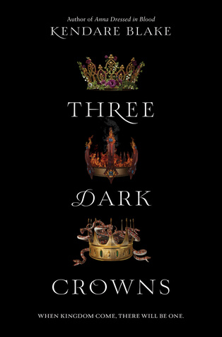 Kendare Blake – Three Dark Crowns