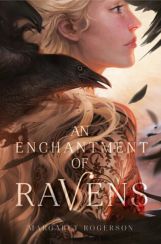 Margaret Rogerson – An Enchantment of Ravens