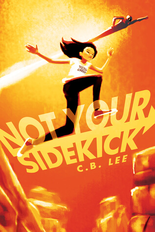 C.B. Lee – Not Your Sidekick