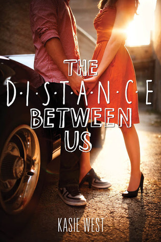 Kasie West – The Distance Between Us