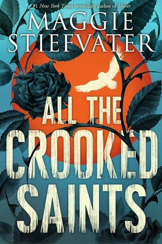 Maggie Stiefvater – All the Crooked Saints