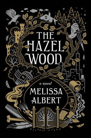 Melissa Albert – The Hazel Wood