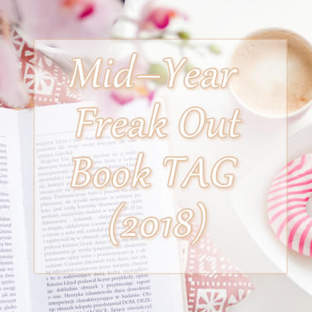 Mid–Year Freak Out Book TAG (2018)