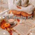 3-2-1 Monday
