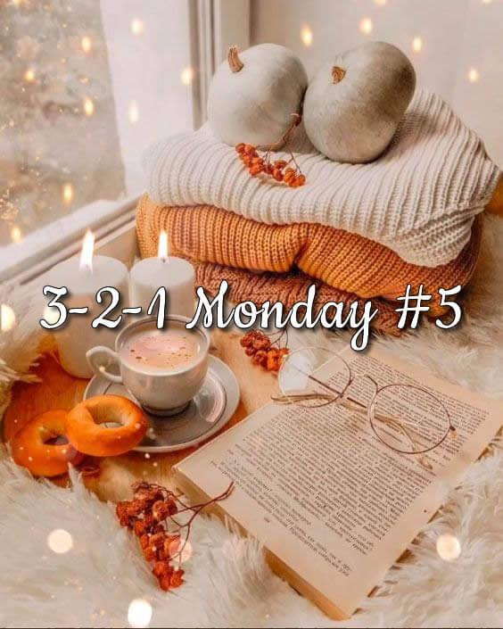 3-2-1 Monday #5