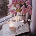 Amairo's Bookish March #1