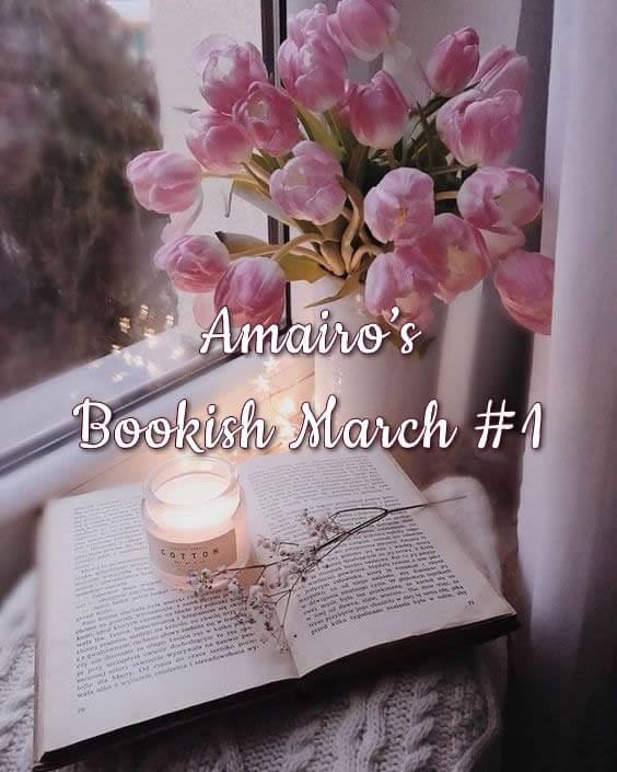 Amairo's Bookish March #1