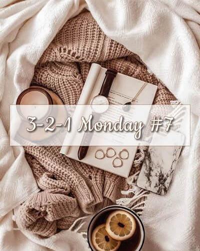 3-2-1 Monday #7