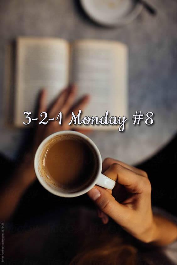 3-2-1 Monday #8